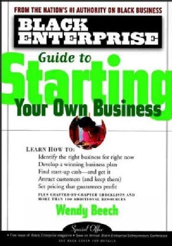 Black Enterprise Guide to Starting Your Own Business (Paperback)