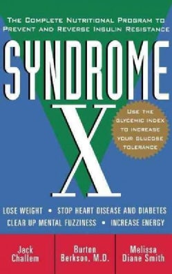 Syndrome X: The Complete Nutritional Program to Prevent and Reverse Insulin Resistance (Hardcover)