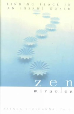 Zen Miracles: Finding Peace in an Insane World (Hardcover)