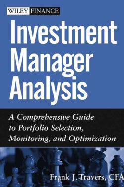 Investment Manager Analysis: A Comprehensive Guide to Portfolio Selection, Monitoring and Optimization (Hardcover)