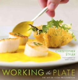 Working the Plate: The Art of Food Presentation (Hardcover)