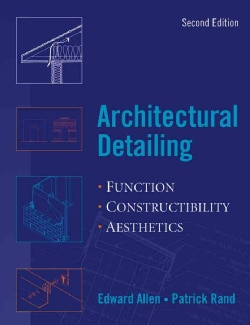 Architectural Detailing: Function, Constructability, Aesthetics (Paperback)