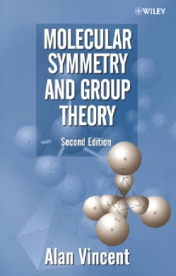 Molecular Symmetry and Group Theory: A Programmed Introduction to Chemical Applications (Paperback)