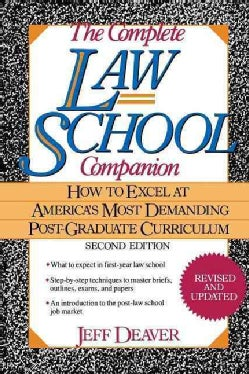 The Complete Law School Companion: How to Excel at America's Most Demanding Post-Graduate Curriculum (Paperback)
