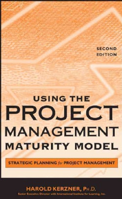 Using the Project Management Maturity Model (Hardcover)
