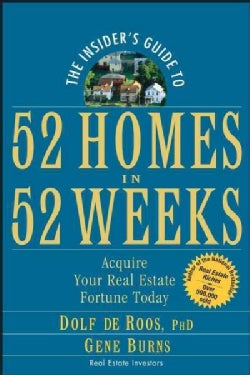 The Insider's Guide to 52 Homes in 52 Weeks: Acquire Your Real Estate Fortune Today (Paperback)