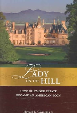 Lady on the Hill: How Biltmore Became an American Icon (Hardcover)