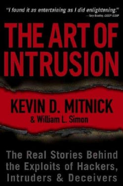 The Art of Intrusion: The Real Stories Behind the Exploits of Hackers, Intruders & Deceivers (Paperback)