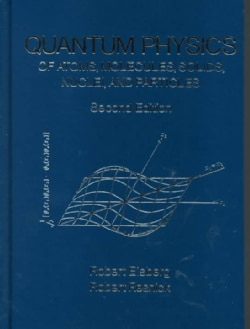 Quantum Physics: Of Atoms, Molecules, Solids, Nuclei, and Particles (Hardcover)