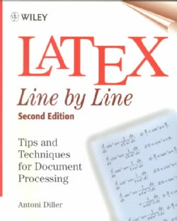 Latex Line by Line: Tips and Techniques for Document Processing (Paperback)