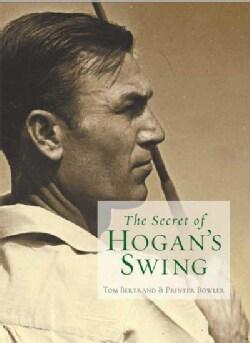 The Secret of Hogan's Swing (Hardcover)