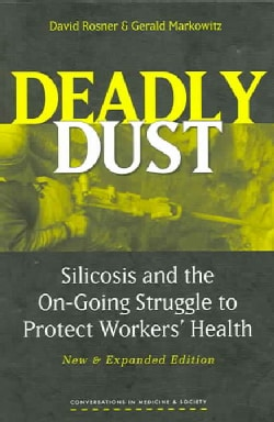 Deadly Dust: Silicosis And the On-going Struggle to Protect Workers' Health (Paperback)