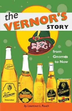 The Vernor's Story: From Gnomes to Now (Paperback)