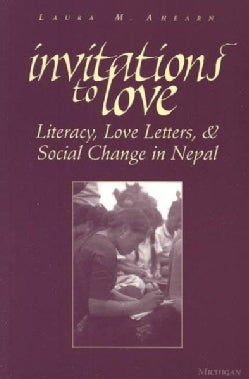 Invitations to Love: Literacy, Love Letters, and Social Change in Nepal (Paperback)