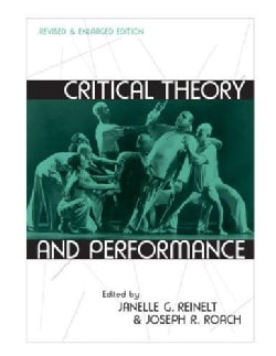 Critical Theory And Performance (Paperback)