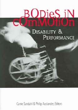 Bodies In Commotion: Disability & Performance (Paperback)