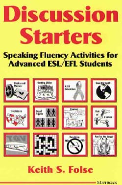 Discussion Starters: Speaking Fluency Activities for Advanced Esl/Efl Students (Paperback)