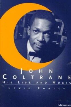John Coltrane: His Life and Music (Paperback)