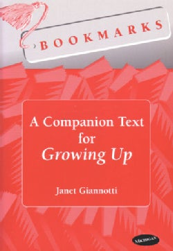 Bookmarks, a Companion Text for Growing Up (Paperback)