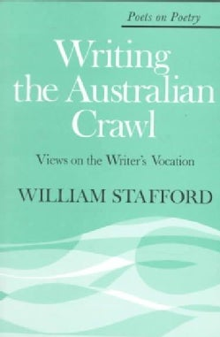 Writing the Australian Crawl: Views on the Writer's Vocation (Paperback)