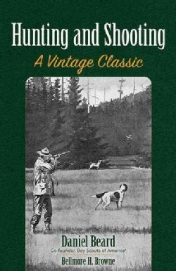 Hunting and Shooting: A Vintage Classic (Paperback)