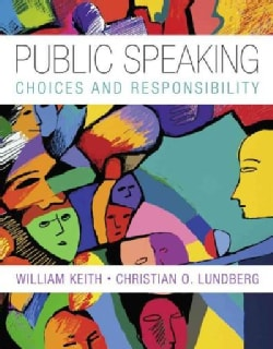 Public Speaking: Choice and Responsibility (Paperback)