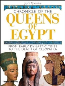 Chronicle of the Queens of Egypt: From Early Dynastic Times to the Death of Cleopatra (Hardcover)