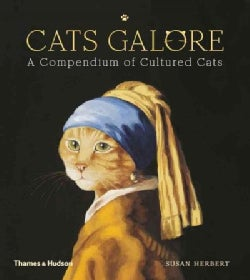 Cats Galore: A Compendium of Cultured Cats (Hardcover)