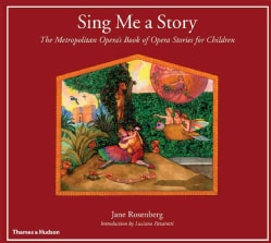 Sing Me a Story: The Metropolitan Opera's Book of Opera Stories for Children (Paperback)