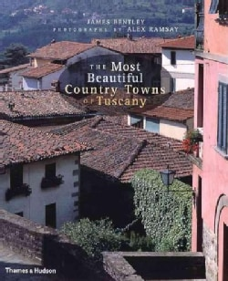 The Most Beautiful Country Towns of Tuscany (Hardcover)