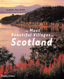 The Most Beautiful Villages Of Scotland (Hardcover)