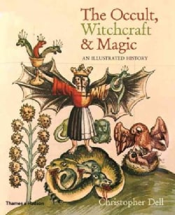 The Occult, Witchcraft and Magic: An Illustrated History (Hardcover)