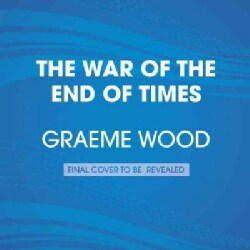 The War of the End of Times: What the Islamic State Wants (CD-Audio)