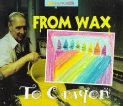 From Wax to Crayon: A Photo Essay (Paperback)