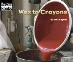 Wax to Crayons (Paperback)