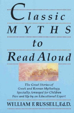 Classic Myths to Read Aloud (Paperback)