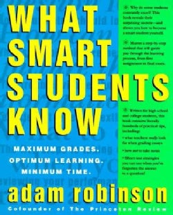 What Smart Students Know: Maximum Grades, Optimum Learning, Minimum Time (Paperback)