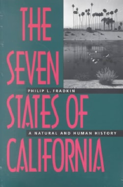 The Seven States of California: A Natural and Human History (Paperback)