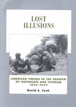 Lost Illusions: American Cinema in the Shadow of Watergate and Vietnam, 1970-1979 (Paperback)