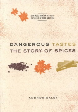Dangerous Tastes: The Story of Spices (Paperback)