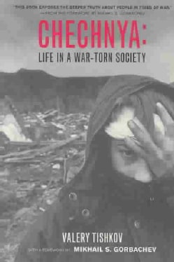 Chechnya: Life In a War-Torn Society (Paperback)