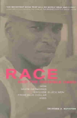 Race and the Invisible Hand: How White Networks Exclude Black Men from Blue-Collar Jobs (Paperback)