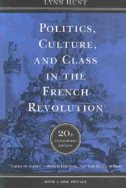 Politics, Culture, and Class in the French Revolution (Paperback)