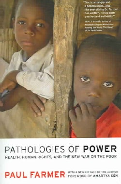 Pathologies of Power: Health, Human Rights, and the New War on the Poor (Paperback)