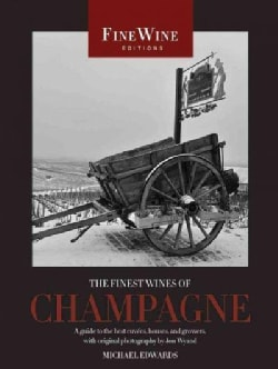 The Finest Wines of Champagne: A Guide to the Best Cuvees, Houses, and Growers (Paperback)