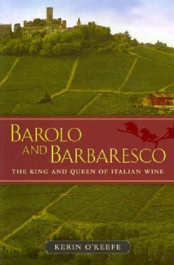 Barolo and Barbaresco: The King and Queen of Italian Wine (Hardcover)