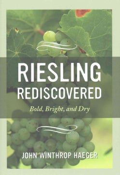 Riesling Rediscovered: Bold, Bright, and Dry (Hardcover)