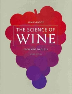 The Science of Wine: From Vine to Glass (Hardcover)