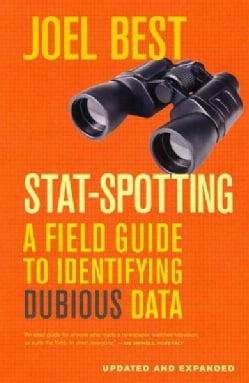 Stat-Spotting: A Field Guide to Identifying Dubious Data (Paperback)