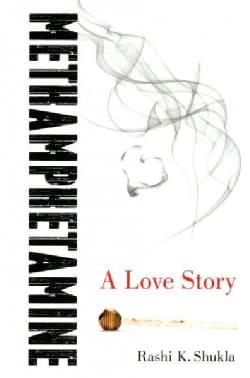 Methamphetamine: A Love Story (Paperback)